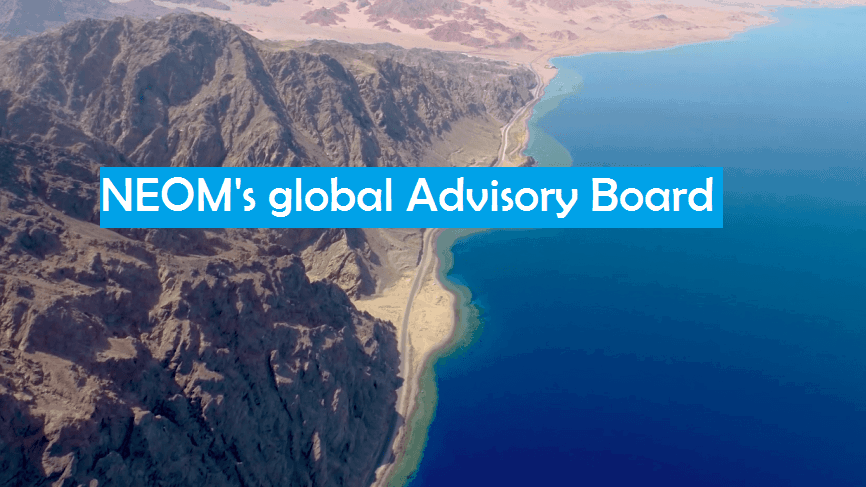 NEOM's Global Advisory Board (NEOM Consultants)