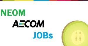 NEOM Job [Façade Manager at AECOM ARABIA]